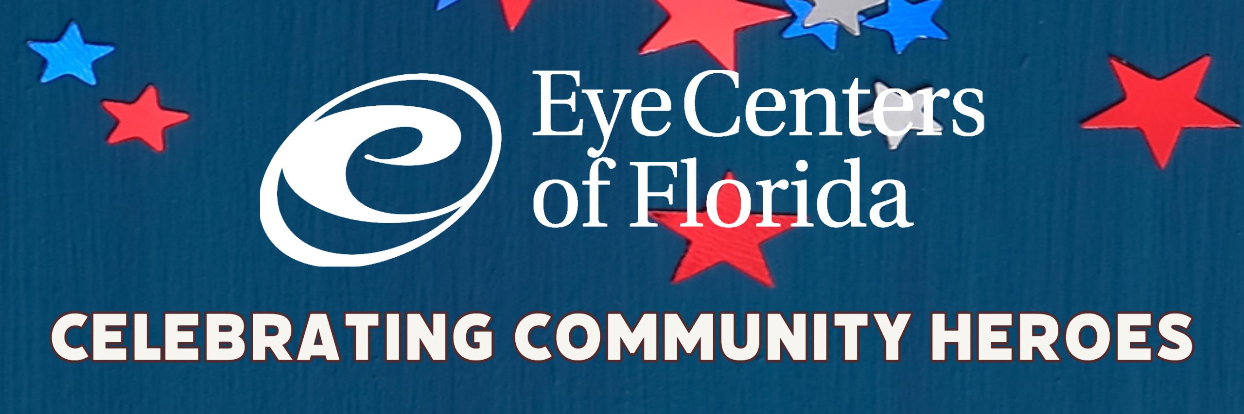 Eye Centers of Florida Celebrating Community Heroes